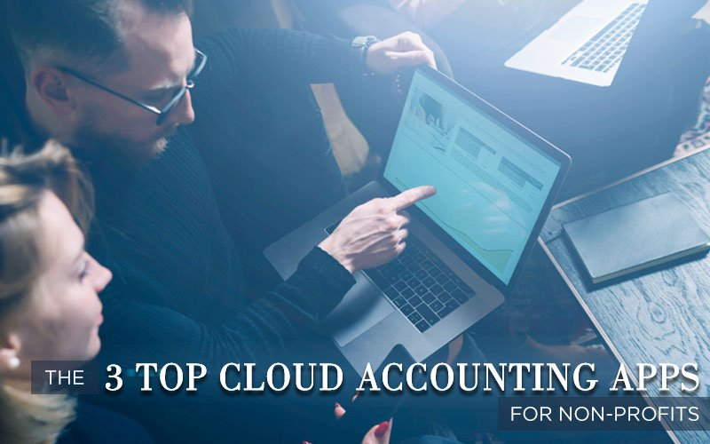 The 3 top cloud accounting apps to improve efficiency in small nonprofits